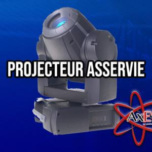 Projecteur Asservi